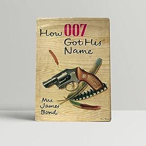How 007 Got His Name: Bond, Mary Wickham