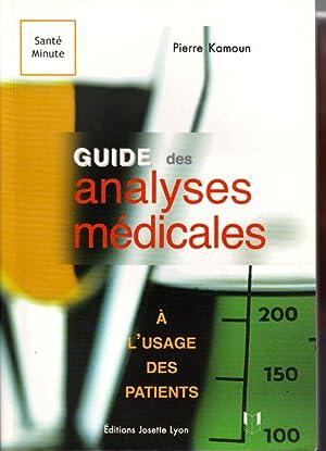 Guide des analyses médicales à l'usage des: Kamoun Pierre