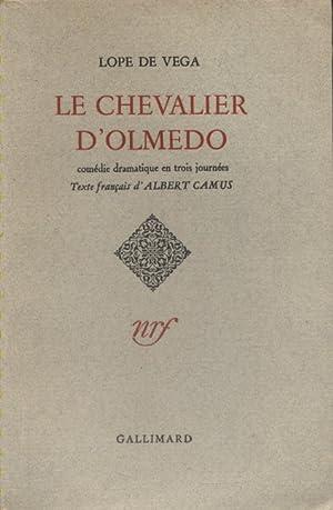 Le Chevalier d'Olmedo. Comédie dramatique en trois: LOPE DE VEGA