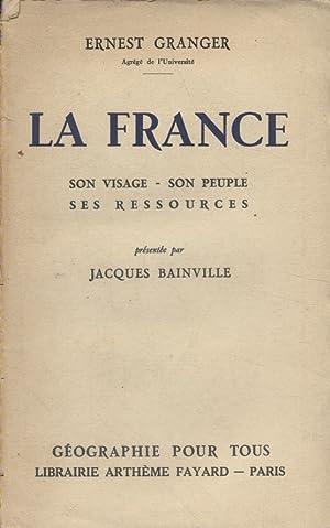 La France. Son visage. - Son peuple.: GRANGER Ernest