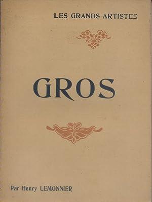 Gros. Biographie critique. Sans date. Vers 1930.: LEMONNIER Henry