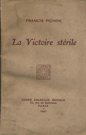 La victoire stérile.: PICHON Francis