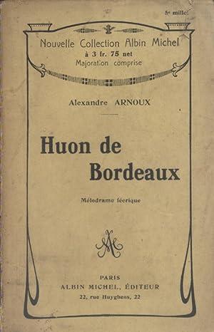 Huon de Bordeaux. Vers 1922.: ARNOUX Alexandre