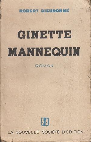 Ginette mannequin. Roman.: DIEUDONNE Robert