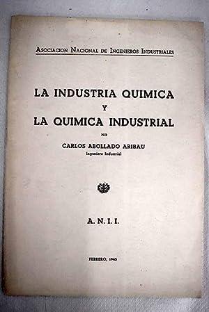 La industria química y la química industrial: Abollado Aribau, Carlos