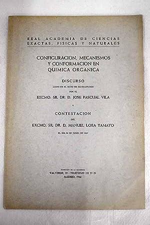 Configuración, mecanismos y conformación en Química orgánica: Pascual Vila, José