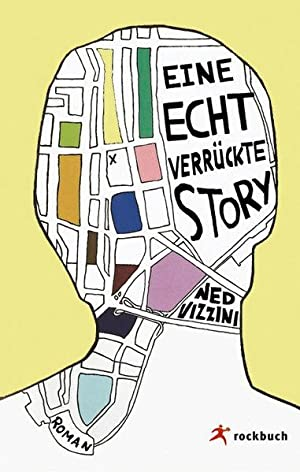 Eine echt verrückte Story Roman: Vizzini, Ned: