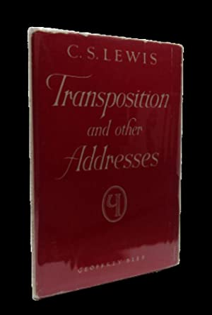 Transposition and Other Addresses (Signed first edition): C. S. Lewis