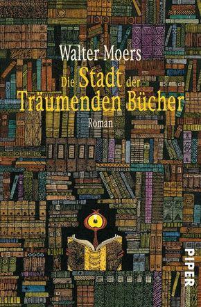 Die Stadt der Träumenden Bücher: Walter Moers