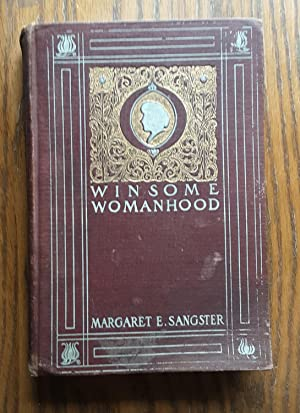 Winsome Womanhood, Familiar Talks on Life and: Sangster, Margaret E.