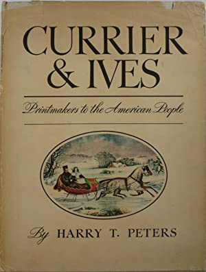 Currier & Ives: Printmakers to the American: Peters, Harry T.