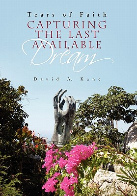 Capturing the Last Available Dream (Paperback or: Kane, David A.