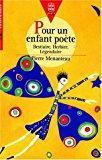 Pour un enfant poète : bestiaire, herbier,: Menanteau, Pierre