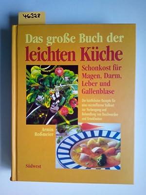 Das große Buch der leichten Küche : Roßmeier, Armin: