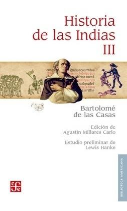 Historia De Las Indias 3 - Bartolom : Bartolom  de las