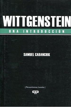 Wittgenstein. Una Introduccion: Samuel Cabanchik