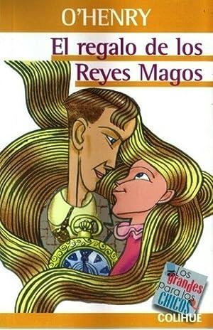 El Regalo De Los Reyes Magos -: O'Henry