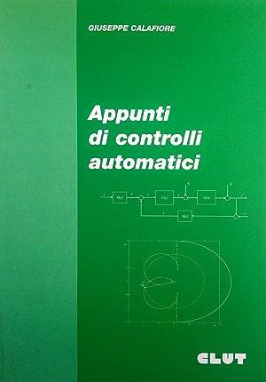 Appunti di controlli automatici: Calafiore, Giuseppe