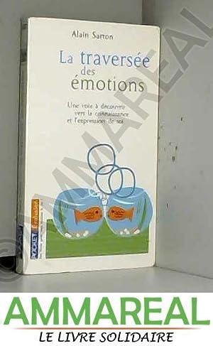 La traversée des émotions : Une voie: Alain Sarton