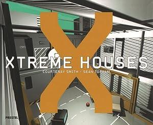 Xtreme Houses: Smith, Courtenay /