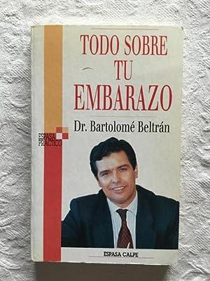 Todo sobre tu embarazo: Dr. Bartolomé Beltrán