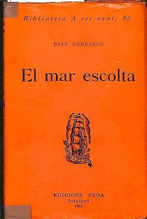 EL MAR ESCOLTA.: JOAN GARRABOU
