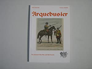 Arquebusier, Journal of the Pike & Shot Society Vol XXXIII/I