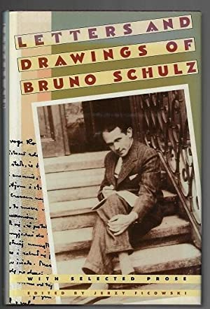 Letters and Drawings of Bruno Schulz; with: Schulz, Bruno; Ed.