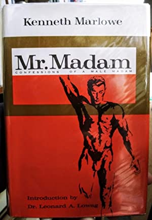 Mr. Madam;: Confessions of a male madam