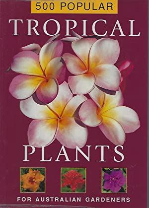500 Popular Tropical Plants for Australian Gardeners