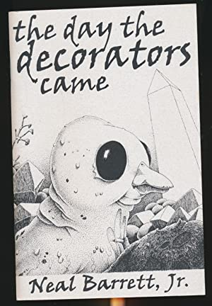 The Day the Decorators Came SIGNED limited: Neal Barrett, Jr.