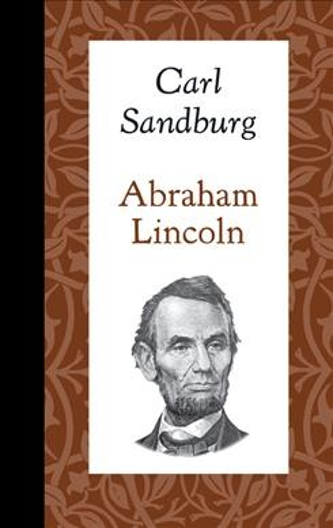 Abraham Lincoln: Sandburg, Carl
