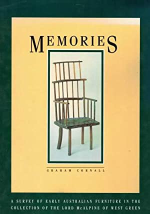 Memories - A Survey of Early Australian Furniture in the Collection of the Lord McAlpine of West ...