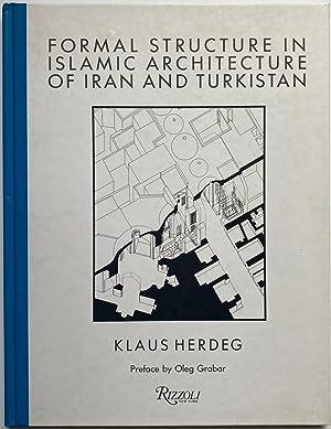 Formal Structure in Islamic Architecture of Iran: Klaus Herdeg