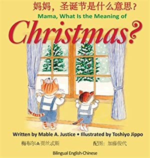 Mama, What Is The Meaning Of Christmas?: Mable A. Justice,