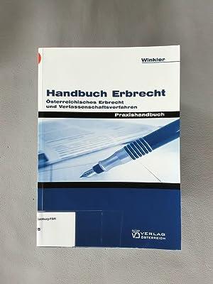 Handbuch Erbrecht. Österreichisches Erbrecht und Verlassenschaftsverfahren. Praxishandbuch.: Winkler, Alexander: