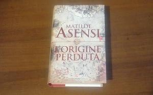 L'origine perduta: Matilde Asensi