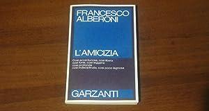 L'amicizia: FRANCESCO ALBERONI
