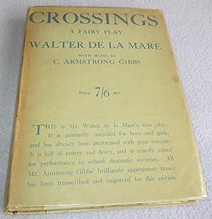 Crossings, A Fairy Play: Walter De La
