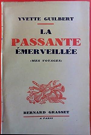 La passante émerveillée (Mes voyages). 4e Edition: Yvette Guilbert