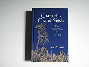 Giant of the Grand Siècle. The French Army 1610-1715