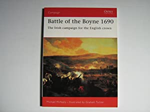 Osprey Campaign Battle of the Boyne 1690. The Irish campaign for the English crown