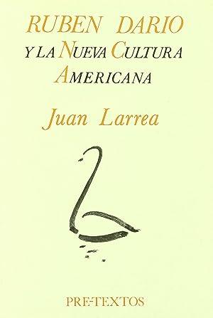 Rubén Darío y la Nueva Cultura Americana: Larrea, Juan