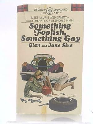Something Foolish, Something Gay: Sire, Glen; Sire,