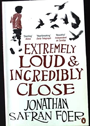 Extremely Loud and Incredibly Close: Safran, Foer Jonathan: