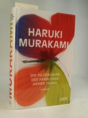 Die Pilgerjahre des farblosen Herrn Tazaki. [Neubuch]: Murakami, Haruki:
