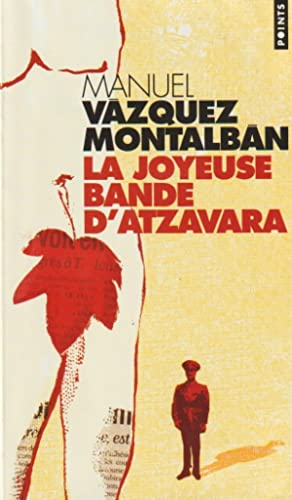 La Joyeuse Bande d'Atzavara: Vazquez Montalban, Manuel