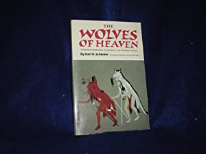 The Wolves of Heaven: Cheyenne Shamanism, Ceremonies, and Prehistoric Origins
