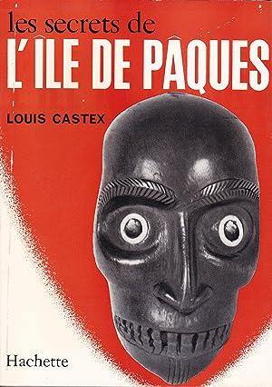 Les secrets de l'ïle de Pâques: Castex, Louis