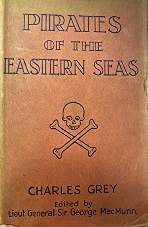 Pirates of the Eastern Seas (1618-1723). A lurid page of history.
